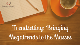 Bringing Megatrends to the Masses