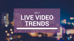 How To Capitalize on Live Video Trends